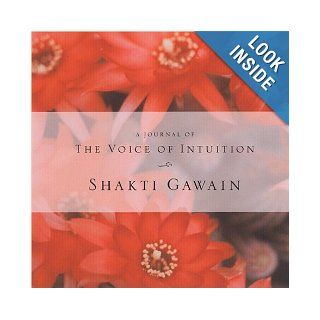 The Voice of Intuition Journal Shakti Gawain 9781577311966 Books