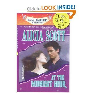 At the Midnight Hour (The Guiness Gang) (Silhouette Intimate Moments, No 658) Alicia Scott 9780373483723 Books