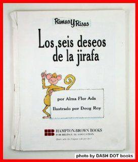 Los Seis Deseos De La Jirafa / Giraffe�s Sad Tale (With a Happy Ending) (9780917837029): Alma Flor Ada: Books