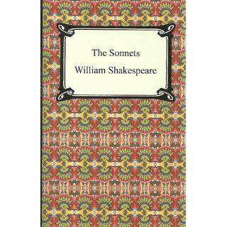 The Sonnets (Shakespeare's Sonnets): William Shakespeare: 9781420926064: Books