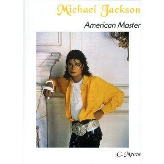 Michael Jackson American Master C. Mecca, C. Mecca 9780965517409 Books