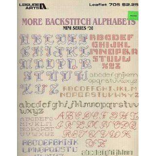 More Backstitch Alphabets   Mini Series #20   #705   Counted Cross Stitch Patterns   Leisure Arts: Leisure Arts Designers: Books