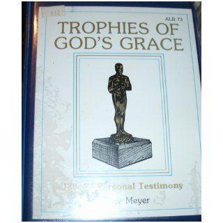 Trophies of God's Grace   Joyce's Personal Testimony: Joyce Meyer: Books