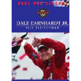 Dale Earnhardt Jr. (Race Car Legends, Collector's Edition): Bill Fleischman: 9780791086711: Books