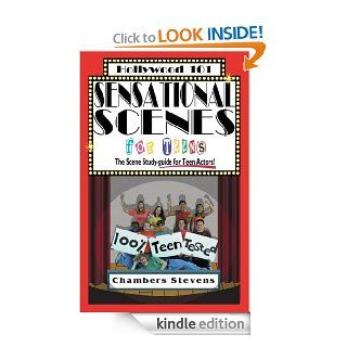 Sensational Scenes For Teens: The Scene Study guide for Teen Actors! (Hollywood 101) eBook: Chambers Stevens, Renee Rolle Whatley, Nathan Hope: Kindle Store