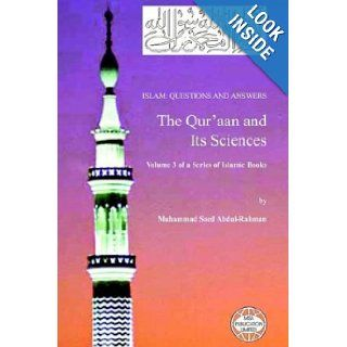 Islam: Questions And Answers   The Qur'aan and Its Sciences: Muhammad Saed Abdul Rahman: 9781861791542: Books