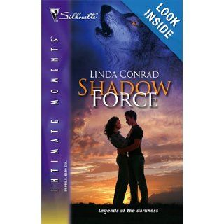 Shadow Force (Silhouette Intimate Moments) Linda Conrad 9780373274833 Books