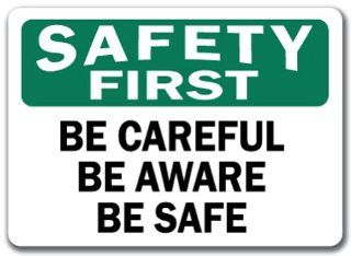 "Safety First Sign   Be Careful Be Aware Be Safe   10"" x 14"" OSHA Safety Sign: Home Improvement"