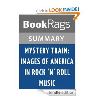 Mystery Train Images of America in Rock 'n' Roll Music by Greil Marcus  Summary & Study Guide eBook BookRags Kindle Store