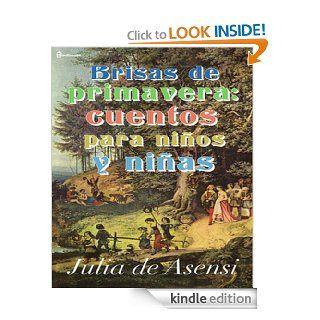 Brisas de primavera: cuentos para ni�os y ni�as (Spanish Edition)   Kindle edition by Julia de Asensi. Children Kindle eBooks @ .