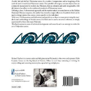 Ana 'ole Polynesian Tattoo: Modern interpretations of traditional Polynesian tattoo: Roland Pacheco: 9781466396234: Books