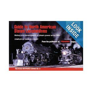 Guide to North American Steam Locomotives (Railroad Reference Series No. 8) George H. Drury 9780890242063 Books