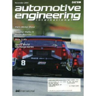 Automotive Engineering International November 2004 Cadillac CTS Cover, Paris Motor Show, New SUVs, Speed World Challenger Series, Grand Cherokee, Land Rover Kevin Jost Books