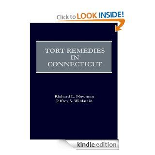 Tort Remedies in Connecticut with 2011 Supplement eBook: Richard L. Newman, Jeffrey S. Wildstein: Kindle Store