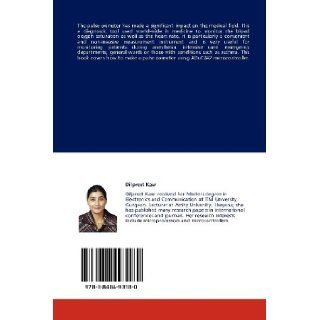 Pulse Oximeter using ADuC842 Microcontroller: A monitoring device for measuring blood oxygen saturation and pulse rate: Dilpreet Kaur: 9783848493180: Books