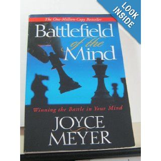 Battlefield of the Mind: Winning the Battle in Your Mind (Paperback): Joyce Meyer (Author): Books