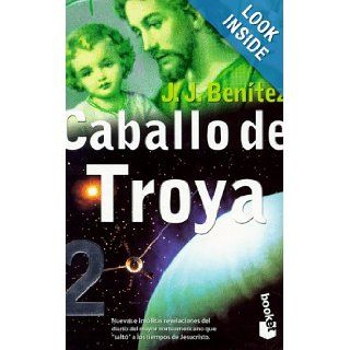Caballo De Troya 2 (Spanish Edition): Juan Jose Benitez: 9788408020370: Books