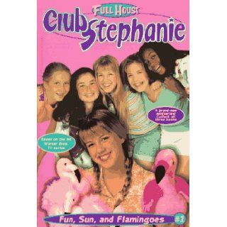 Fun, Sun, and Flamingoes (Full House Club Stephanie) Janet Quin Harkin 9780671008260 Books