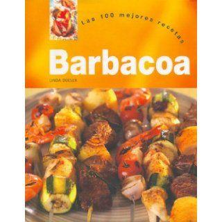 Barbacoa   Las 100 Mejores Recetas (Spanish Edition) Linda Doeser 9781405448055 Books