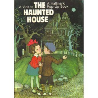 A Visit to the Haunted House   (A Hallmark Pop Up Book): Dean Walley, Arlene Noel: Books
