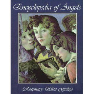 Encyclopedia of Angels: Rosemary Ellen Guiley: 9780816038251: Books