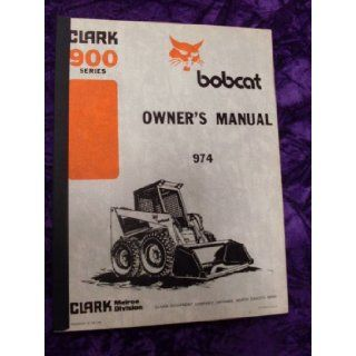 Bobcat 900 Series 974 Loader OEM OEM Owners Manual Bobcat 900 Books