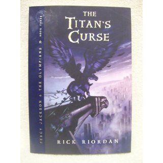 The Titan's Curse (Percy Jackson and the Olympians, Book 3): Rick Riordan: 9781423101482: Books