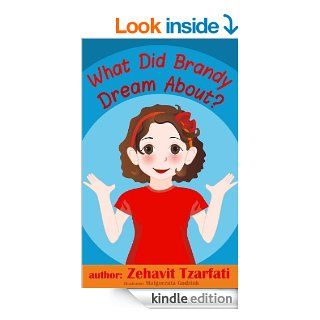 Children's book What did Brandy dream about? (Happy bedtime stories children's books collection)   Kindle edition by Zehavit Tzarfati. Children Kindle eBooks @ .