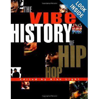 The Vibe History of Hip Hop Vibe Magazine 9780609805039 Books