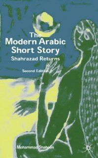 The Modern Arabic Short Story: Shahrazad Returns (9780333641361): Mohammed Shaheen: Books