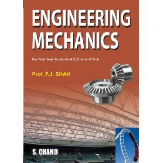 Engineering Mechanics: P. J. Shah: 9788121935722: Books