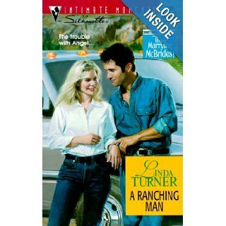 A Ranching Man Those Marrying McBrides (Silhouette Intimate Moments No. 992) (Intimate Moments, 992) Linda Turner 9780373079926 Books