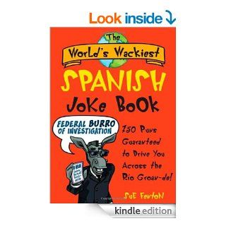The World's Wackiest Spanish Joke Book 500 Puns Guaranteed to Drive You Across the Rio Grom  de eBook Sue Fenton Kindle Store