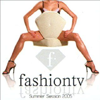 Fashion TV Summer Session 2005: Music