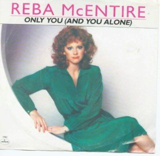 [45 RPM] Reba McEntire   Only You (And YOu Alone) & Love By Love Music
