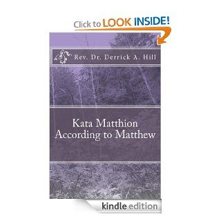 Kata Matthaion According To Matthew (The Building Alpha Omega) eBook: Derrick Hill: Kindle Store