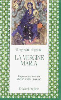 La vergine Maria. Pagine scelte: Agostino (sant'): 9788831500609: Books