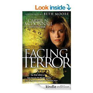 Facing Terror: The True Story of How An American Couple Paid the Ultimate Price Because of Their Love of Muslim People eBook: Carrie McDonnall: Kindle Store