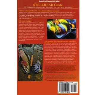 Steelhead Guide Fly Fishing Techniques and Strategies for Lake Erie Steelhead John Nagy, Jeff Wynn, Les Troyer 9780966517248 Books