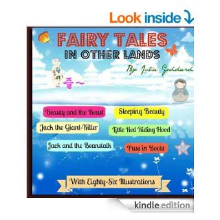 Fairy Tales in Other Lands (Ten International Fairy Tales for Children with Eighty Six Illustrations)   Kindle edition by Julia Goddard, Jacob Young. Children Kindle eBooks @ .