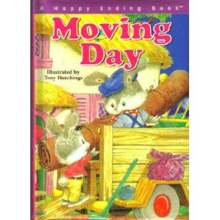 Moving Day (A Happy Ending Book) Tony Hutchings 9780766601581 Books