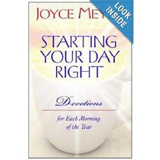 Starting and Ending Your Day Right Joyce Meyer 9780446580687 Books