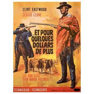 FOR A FEW DOLLARS MORE 1970 Original French Grande Movie Poster Sergio Leone Clint Eastwood: Clint Eastwood, Lee Van Cleef, Gian Maria VolontŽ: Entertainment Collectibles