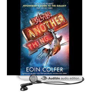 And Another Thing The Hitchhiker's Guide to the Galaxy, Book 6 (Audible Audio Edition) Eoin Colfer, Simon Jones Books