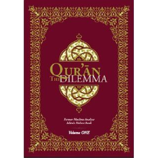 Qur'an Dilemma : Former Muslims Analyze Islam's Holiest Book: former muslims: 9781935577034: Books