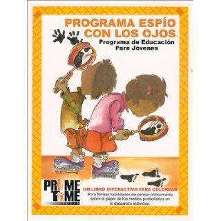 Programa Espio Con los Ojos: Programa de Educacion Para Jovenes, un Libro Interactivo Para Colorear Para Former Habilidades de Pensar Criticamente (Spanish Edition) (9780967661629): Books