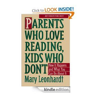 Parents Who Love Reading, Kids Who Don't  How it Happens and What You Can Do About It. eBook Mary Leonhardt Kindle Store