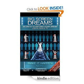 Big Screen Dreams Secrets to Getting Your Dream Job in Film & TV   Kindle edition by Chris Weaver, Zander Weaver. Humor & Entertainment Kindle eBooks @ .