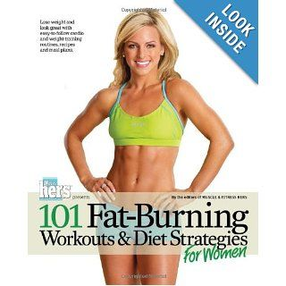 101 Fat Burning Workouts & Diet Strategies For Women (101 Workouts): Muscle & Fitness Hers: 9781600782060: Books