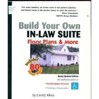 Build Your Own In Law Suite Floor Plans & More Carol J. Klima 9780967220758 Books